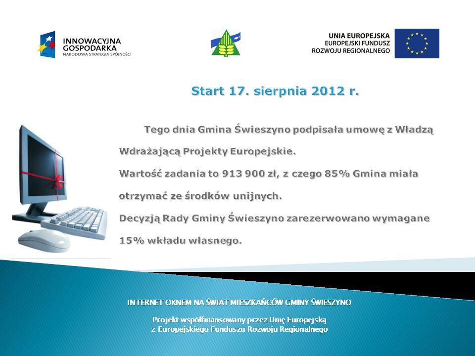 INTERNET OKNEM NA ŚWIAT MIESZKAŃCÓW GMINY ŚWIESZYNO Projekt współfinansowany przez Unię Europejską z Europejskiego Funduszu Rozwoju Regionalnego