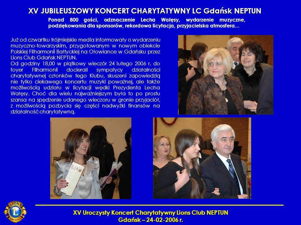 XV Uroczysty Koncert Charytatywny Lions Club NEPTUN Gdańsk – 24-02-2006 r. Ponad 800 gości, odznaczenie Lecha Wałęsy, wydarzenie muzyczne, podziękowan