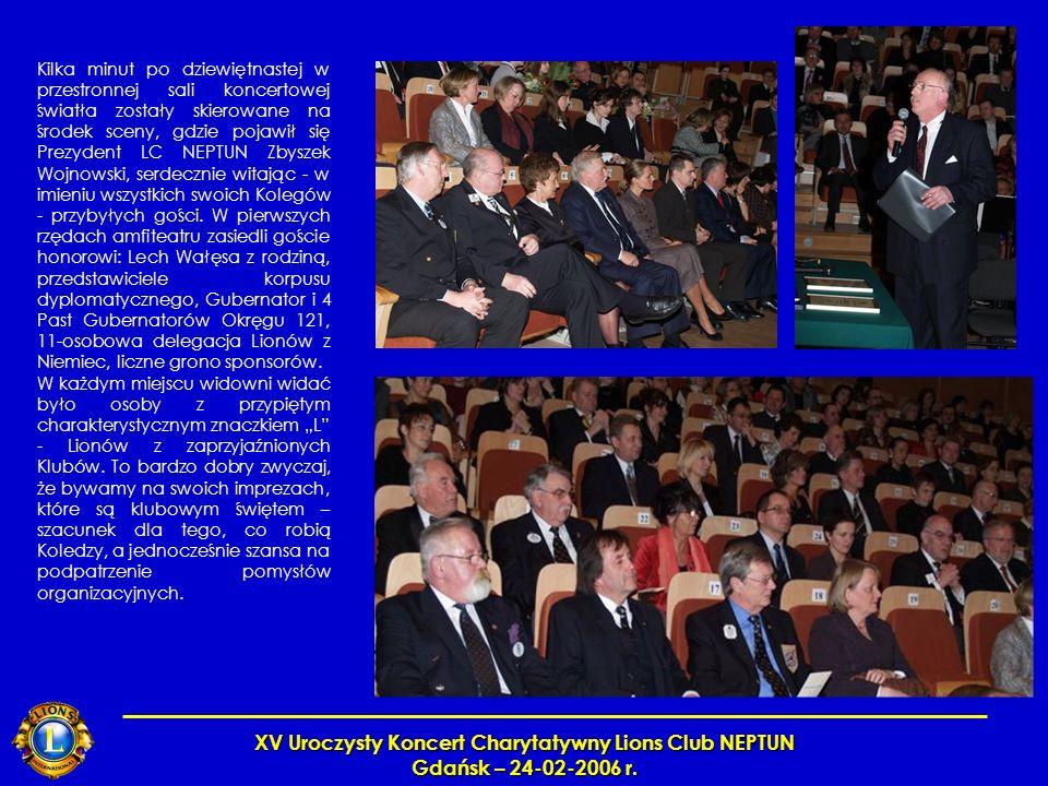XV Uroczysty Koncert Charytatywny Lions Club NEPTUN Gdańsk – 24-02-2006 r. Kilka minut po dziewiętnastej w przestronnej sali koncertowej światła zosta