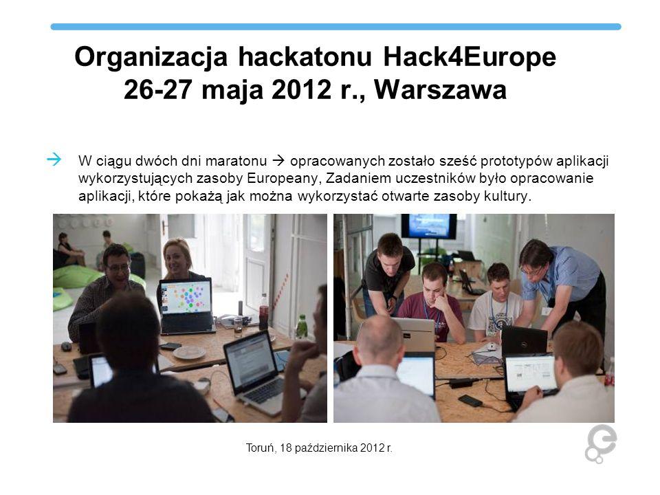 Organizacja hackatonu Hack4Europe 26-27 maja 2012 r., Warszawa W ciągu dwóch dni maratonu opracowanych zostało sześć prototypów aplikacji wykorzystują