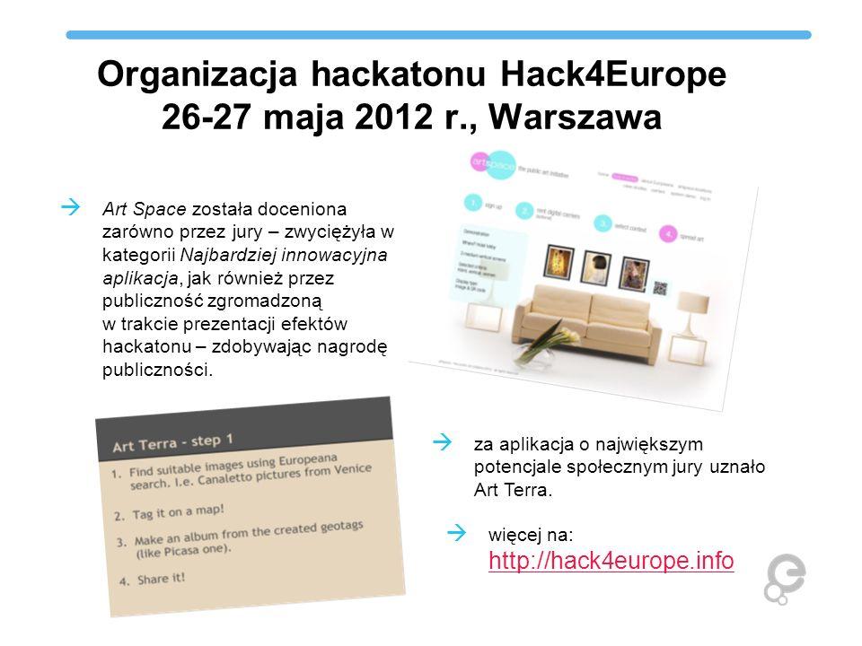 Organizacja hackatonu Hack4Europe 26-27 maja 2012 r., Warszawa Art Space została doceniona zarówno przez jury – zwyciężyła w kategorii Najbardziej inn