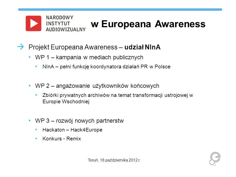 w Europeana Awareness Projekt Europeana Awareness – udział NInA WP 1 – kampania w mediach publicznych NInA – pełni funkcję koordynatora działań PR w P
