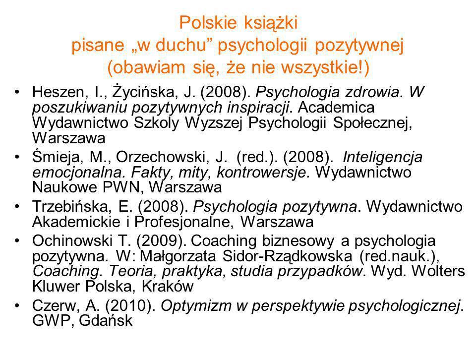 Inne dokonania w kontekście psychologii pozytywnej Wiele kwestionariuszy do pomiaru różnych zmiennych podmiotowych wskazywanych w psychologii pozytywnej jako cnoty i siły osobiste (np.