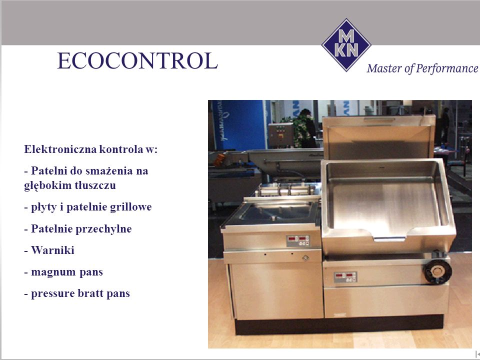 ECOCONTROL Elektroniczna kontrola w: - Patelni do smażenia na głębokim tłuszczu - płyty i patelnie grillowe - Patelnie przechylne - Warniki - magnum p