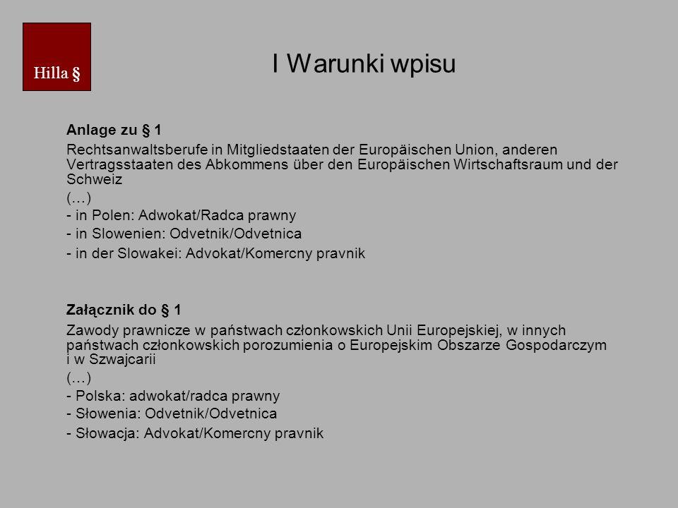 I Warunki wpisu c) lista innych prawników (WTO lub wzajemność) Bundesrechtsanwaltsordnung (BRAO) v.