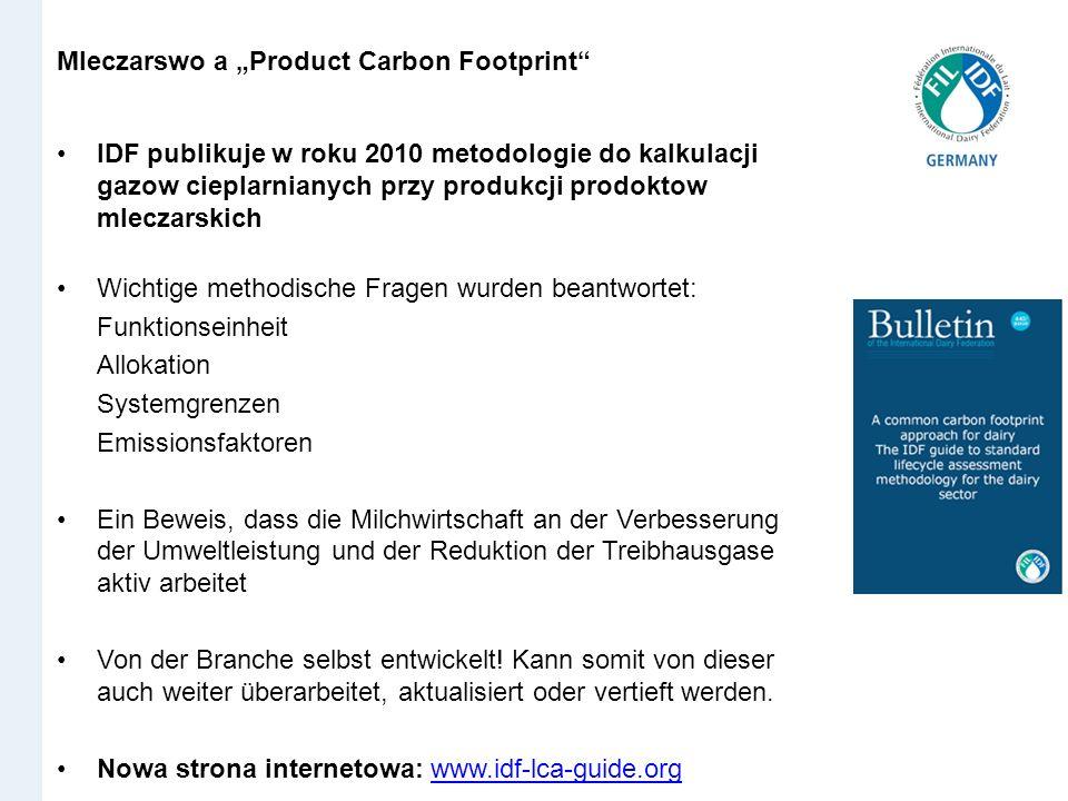 IDF publikuje w roku 2010 metodologie do kalkulacji gazow cieplarnianych przy produkcji prodoktow mleczarskich Wichtige methodische Fragen wurden bean