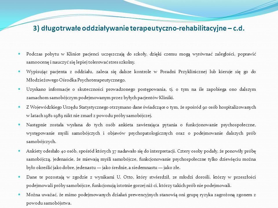 3) długotrwałe oddziaływanie terapeutyczno-rehabilitacyjne – c.d. Podczas pobytu w Klinice pacjenci uczęszczają do szkoły, dzięki czemu mogą wyrównać