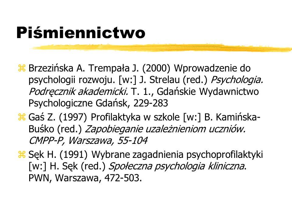 Piśmiennictwo zBrzezińska A. Trempała J. (2000) Wprowadzenie do psychologii rozwoju. [w:] J. Strelau (red.) Psychologia. Podręcznik akademicki. T. 1.,