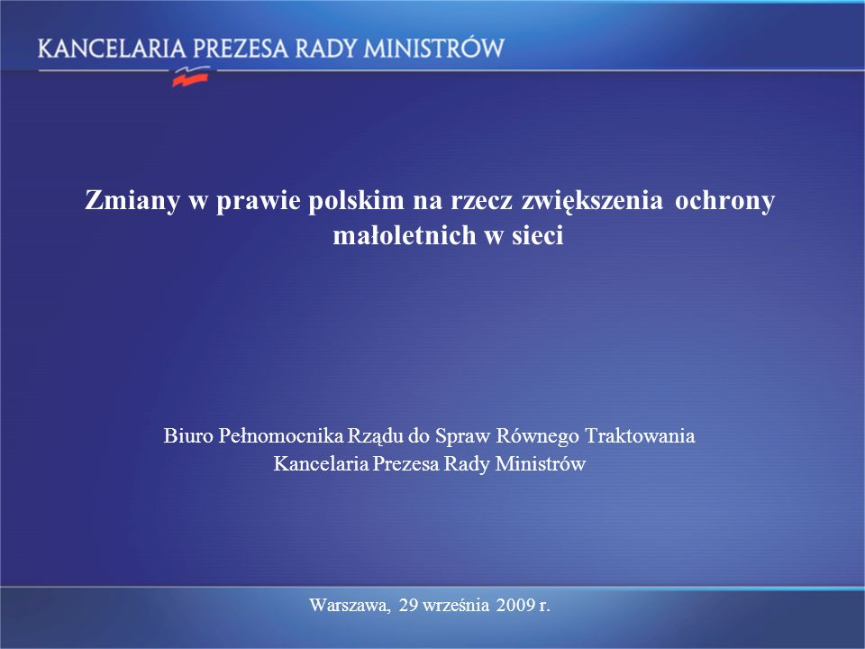 Zmiany w prawie polskim na rzecz zwiększenia ochrony małoletnich w sieci Biuro Pełnomocnika Rządu do Spraw Równego Traktowania Kancelaria Prezesa Rady