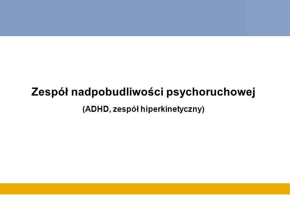 Podtypy ADHD wg DSM IV TR 6 – 9 objawów mieszany 6 – 9 objawów0 – 5 objawów Z przewagą nadruchliwości /impulsywności 0 – 5 objawów6 – 9 objawów z przewagą zaburzeń koncentracji liczba objawów nadruchliwości /impulsywności Liczba objawów zaburzeń koncentracji Nazwa podtypu