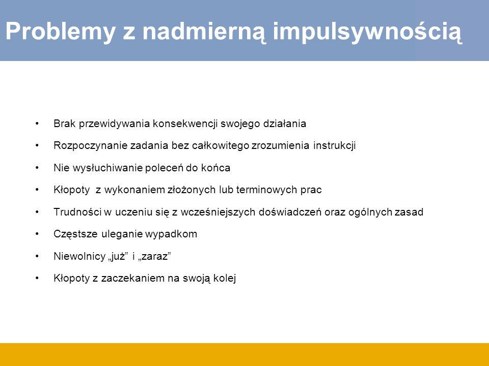 Nadruchliwość i Impulsywność.DSM – IV TR Nadruchliwość 1.