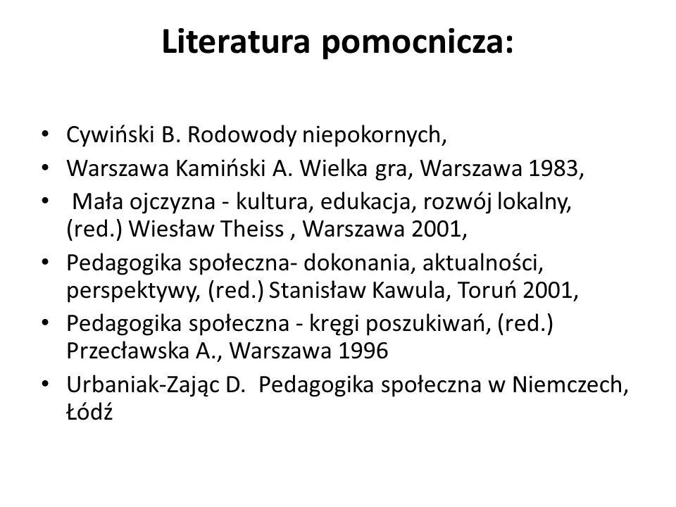 Literatura pomocnicza: Cywiński B. Rodowody niepokornych, Warszawa Kamiński A. Wielka gra, Warszawa 1983, Mała ojczyzna - kultura, edukacja, rozwój lo