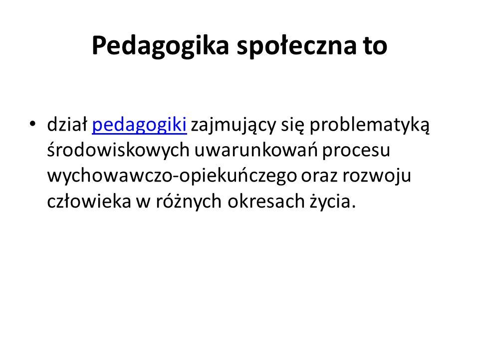 Cechy pedagogiki społecznej jako nauki Praktyczna: nauka stosowana - teoria praktycznego działania.