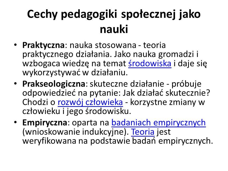 W dorobku pedagogiki społecznej na gruncie światowym, możemy wymienić takie nazwiska jak: J.