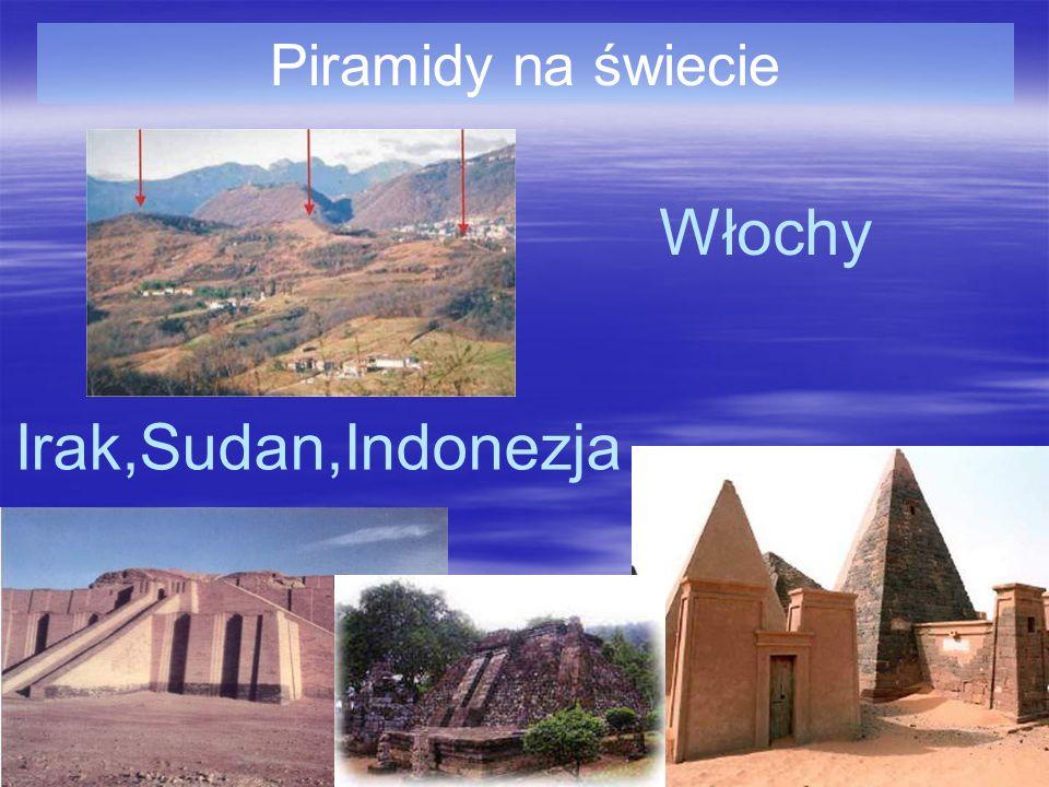 Piramidy na świecie Irak,Sudan,Indonezja Włochy