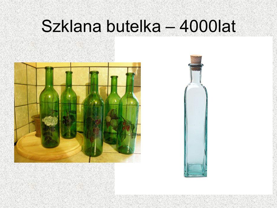 Szklana butelka – 4000lat