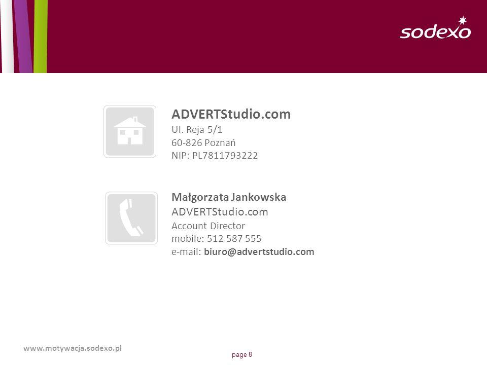 page 8 www.motywacja.sodexo.pl ADVERTStudio.com Ul. Reja 5/1 60-826 Poznań NIP: PL7811793222 Małgorzata Jankowska ADVERTStudio.com Account Director mo