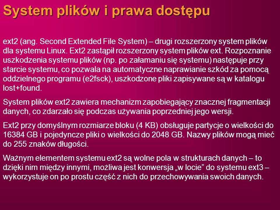System plików i prawa dostępu ext2 (ang. Second Extended File System) – drugi rozszerzony system plików dla systemu Linux. Ext2 zastąpił rozszerzony s