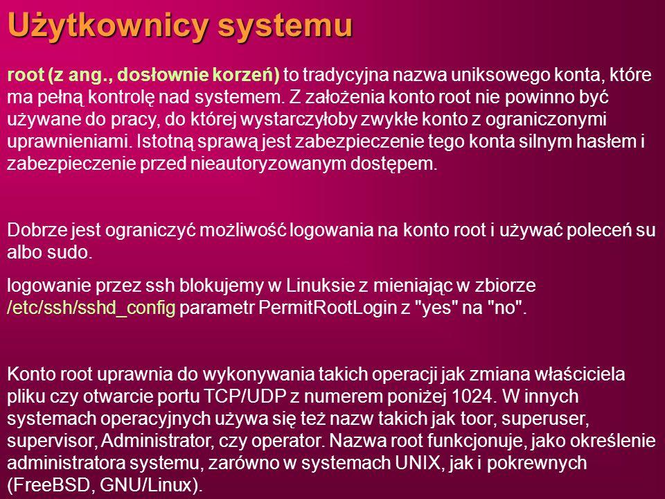 root (z ang., dosłownie korzeń) to tradycyjna nazwa uniksowego konta, które ma pełną kontrolę nad systemem. Z założenia konto root nie powinno być uży