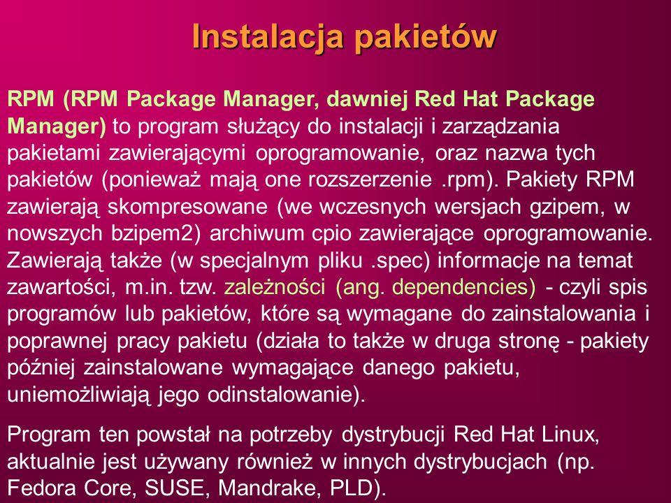 Instalacja pakietów RPM (RPM Package Manager, dawniej Red Hat Package Manager) to program służący do instalacji i zarządzania pakietami zawierającymi