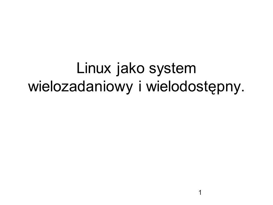 1 Linux jako system wielozadaniowy i wielodostępny.