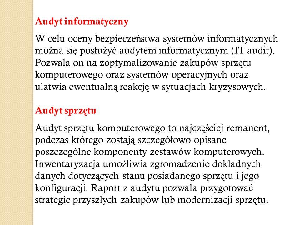 Audyt informatyczny W celu oceny bezpiecze ń stwa systemów informatycznych mo ż na si ę pos ł u ż y ć audytem informatycznym (IT audit). Pozwala on na