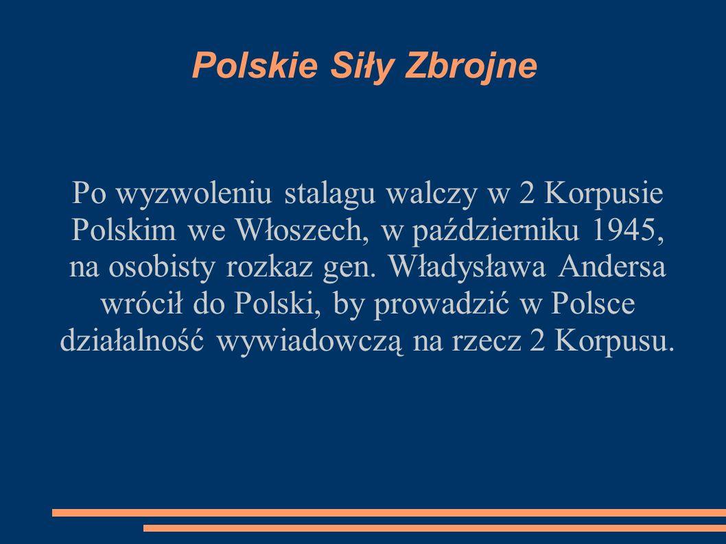 Polskie Siły Zbrojne Po wyzwoleniu stalagu walczy w 2 Korpusie Polskim we Włoszech, w październiku 1945, na osobisty rozkaz gen. Władysława Andersa wr