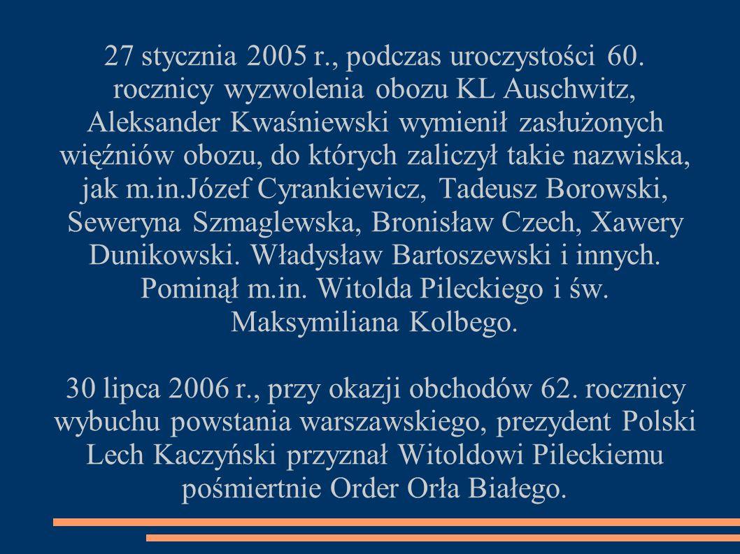 27 stycznia 2005 r., podczas uroczystości 60. rocznicy wyzwolenia obozu KL Auschwitz, Aleksander Kwaśniewski wymienił zasłużonych więźniów obozu, do k