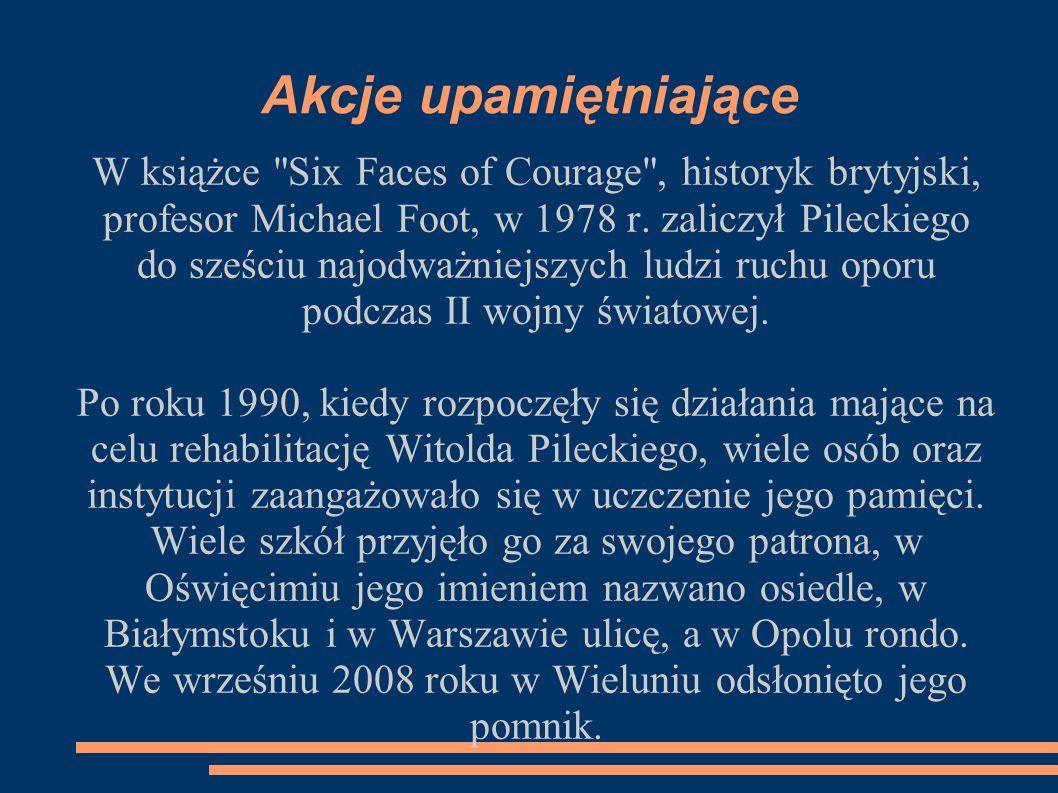 Akcje upamiętniające W książce Six Faces of Courage , historyk brytyjski, profesor Michael Foot, w 1978 r.