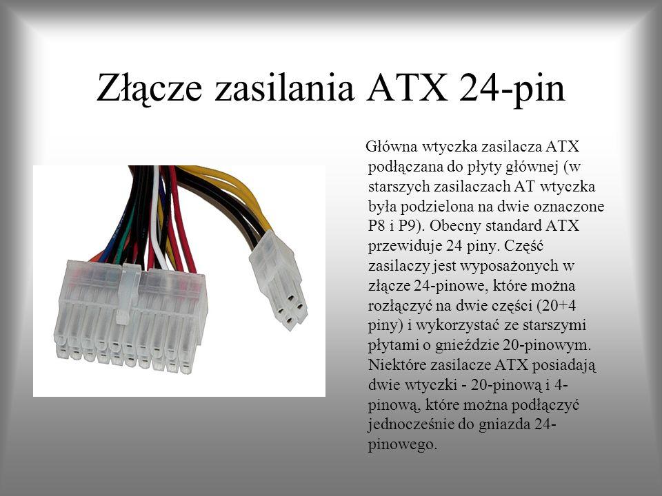 Złącze zasilania ATX 24-pin Główna wtyczka zasilacza ATX podłączana do płyty głównej (w starszych zasilaczach AT wtyczka była podzielona na dwie oznac