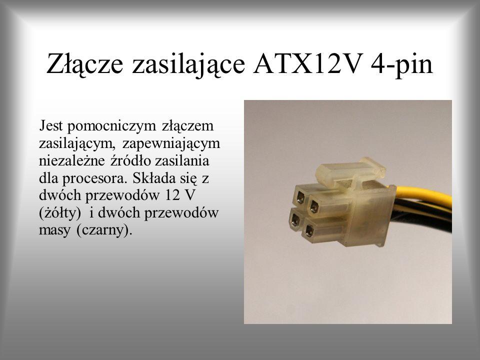 Złącze zasilające ATX12V 4-pin Jest pomocniczym złączem zasilającym, zapewniającym niezależne źródło zasilania dla procesora. Składa się z dwóch przew