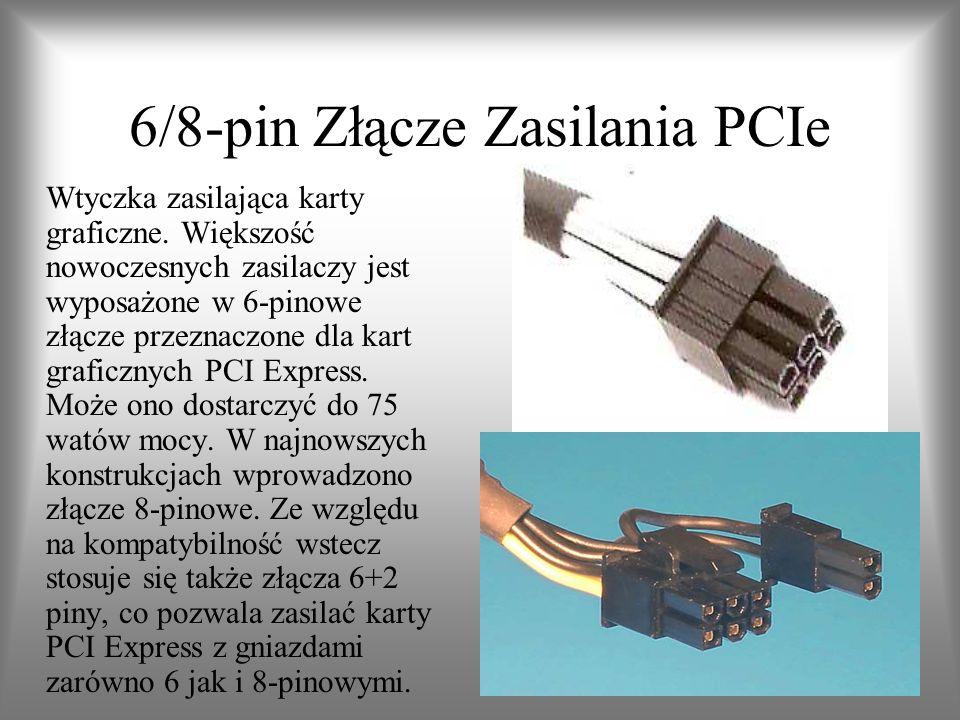 6/8-pin Złącze Zasilania PCIe Wtyczka zasilająca karty graficzne. Większość nowoczesnych zasilaczy jest wyposażone w 6-pinowe złącze przeznaczone dla