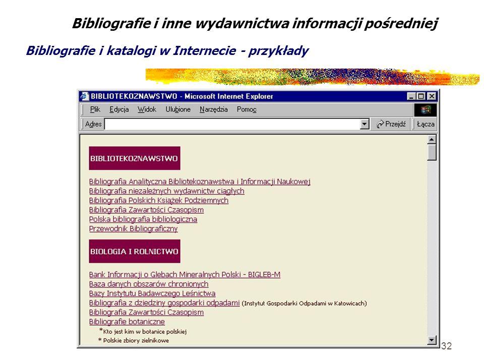 32 Bibliografie i inne wydawnictwa informacji pośredniej Bibliografie i katalogi w Internecie - przykłady