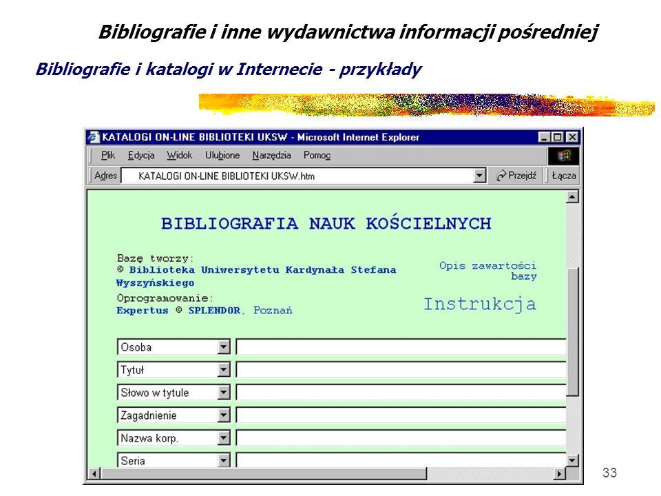 33 Bibliografie i inne wydawnictwa informacji pośredniej Bibliografie i katalogi w Internecie - przykłady