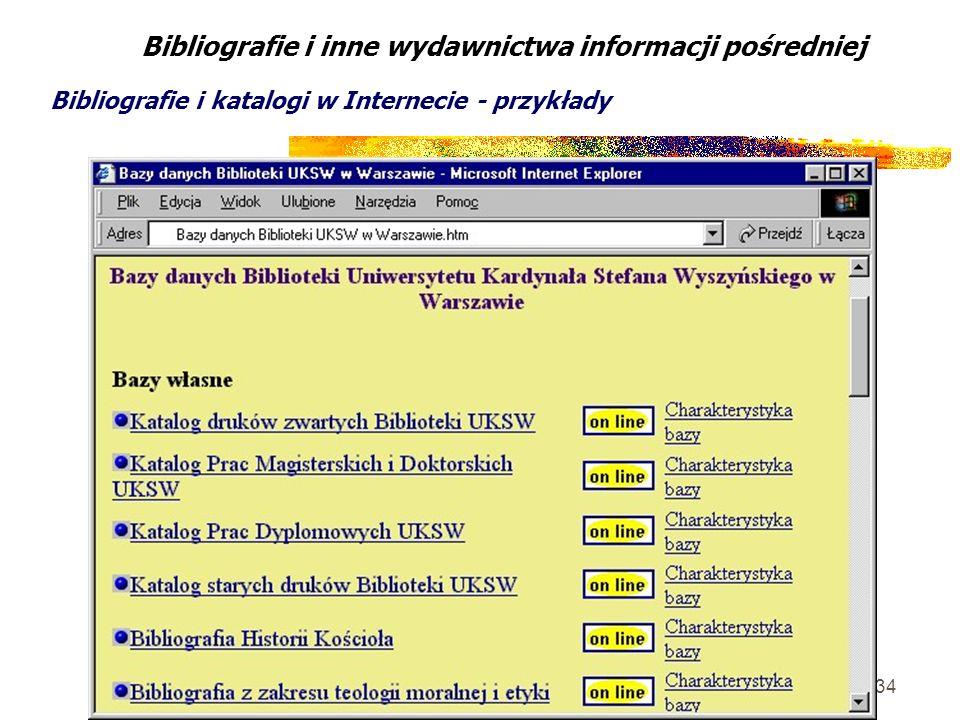 34 Bibliografie i inne wydawnictwa informacji pośredniej Bibliografie i katalogi w Internecie - przykłady