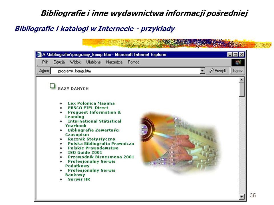 35 Bibliografie i inne wydawnictwa informacji pośredniej Bibliografie i katalogi w Internecie - przykłady