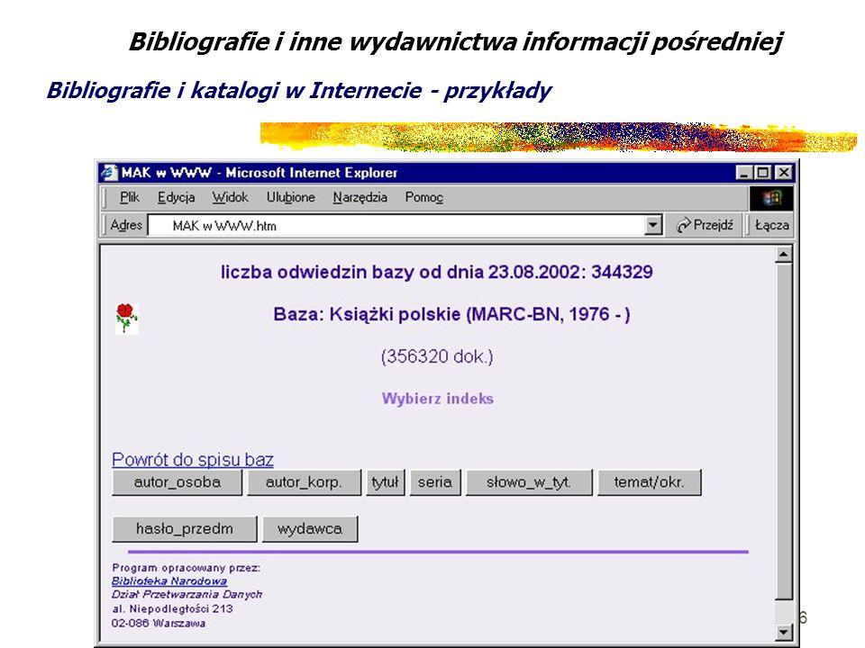 36 Bibliografie i inne wydawnictwa informacji pośredniej Bibliografie i katalogi w Internecie - przykłady