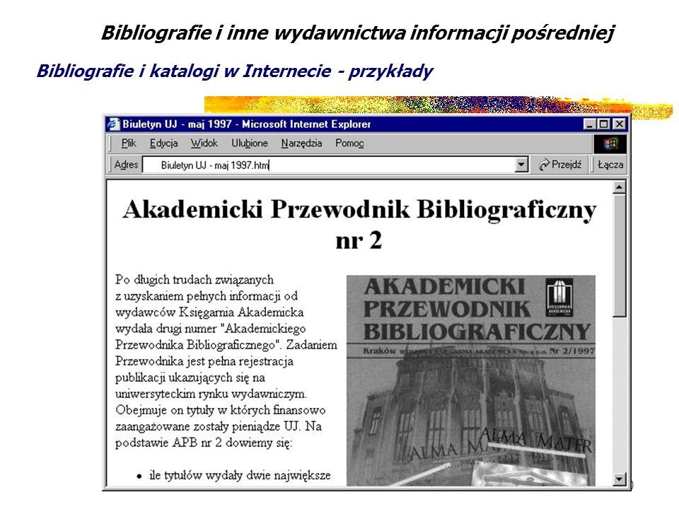 40 Bibliografie i inne wydawnictwa informacji pośredniej Bibliografie i katalogi w Internecie - przykłady