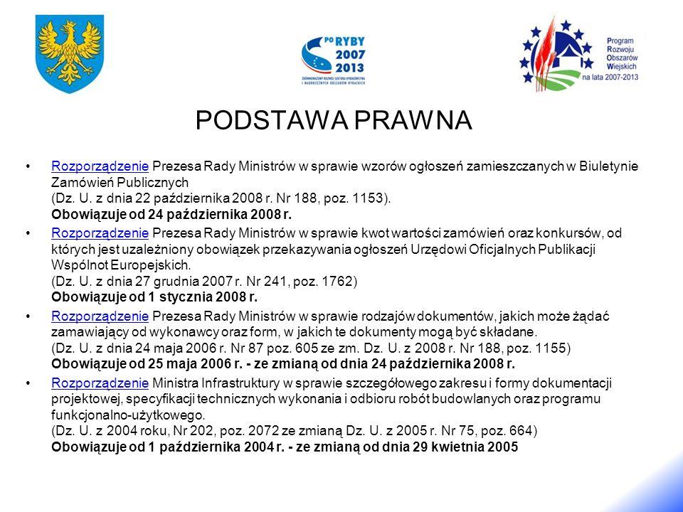 PODSTAWA PRAWNA Rozporządzenie Prezesa Rady Ministrów w sprawie wzorów ogłoszeń zamieszczanych w Biuletynie Zamówień Publicznych (Dz.