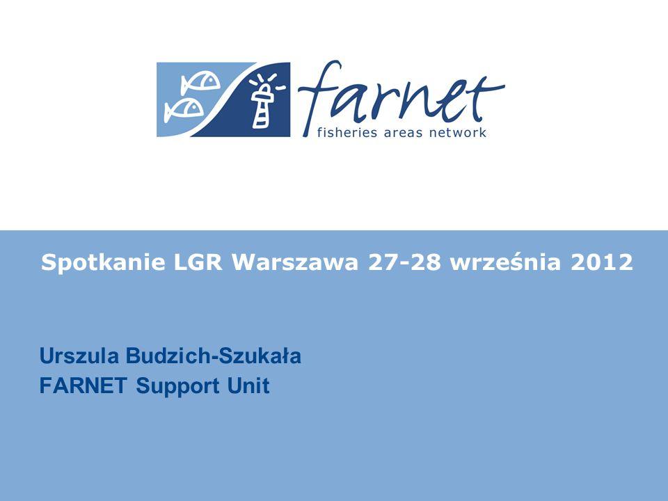 Urszula Budzich-Szukała FARNET Support Unit Spotkanie LGR Warszawa 27-28 września 2012