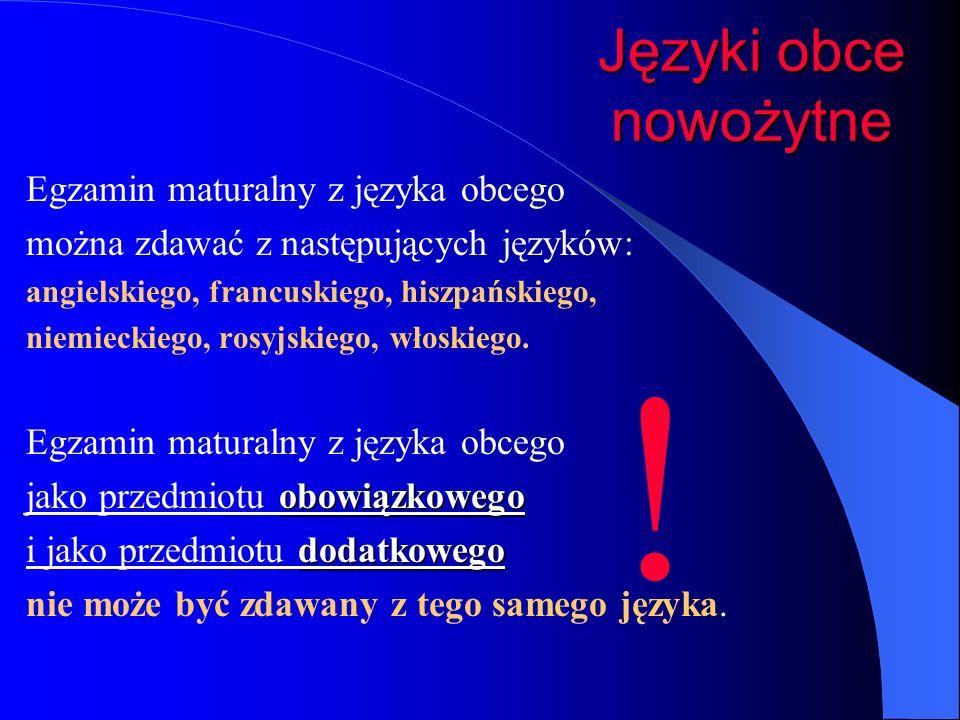 Języki obce nowożytne Egzamin maturalny z języka obcego można zdawać z następujących języków: angielskiego, francuskiego, hiszpańskiego, niemieckiego, rosyjskiego, włoskiego.