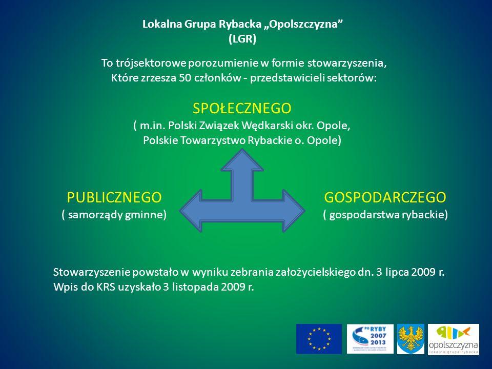 Lokalna Grupa Rybacka Opolszczyzna (LGR) To trójsektorowe porozumienie w formie stowarzyszenia, Które zrzesza 50 członków - przedstawicieli sektorów: SPOŁECZNEGO ( m.in.