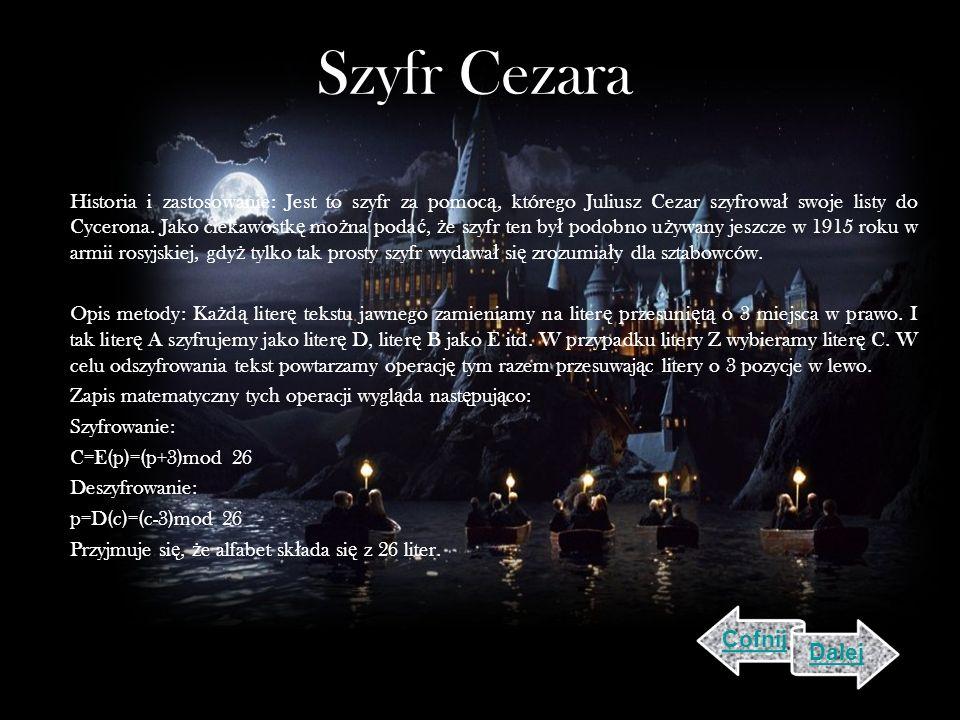 Szyfr Cezara Historia i zastosowanie: Jest to szyfr za pomoc ą, którego Juliusz Cezar szyfrowa ł swoje listy do Cycerona.