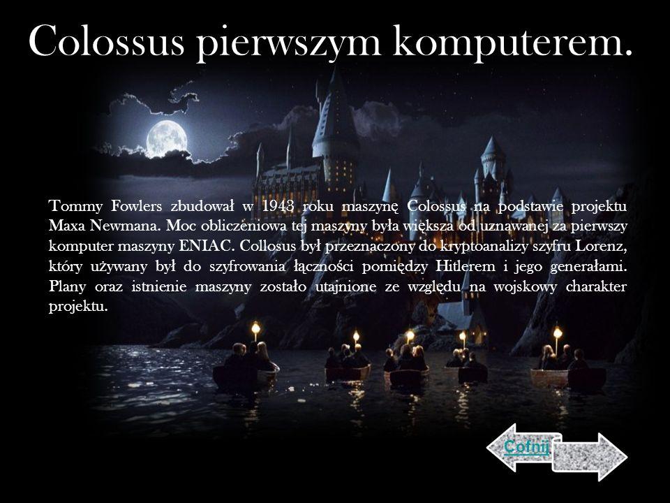 Colossus pierwszym komputerem.