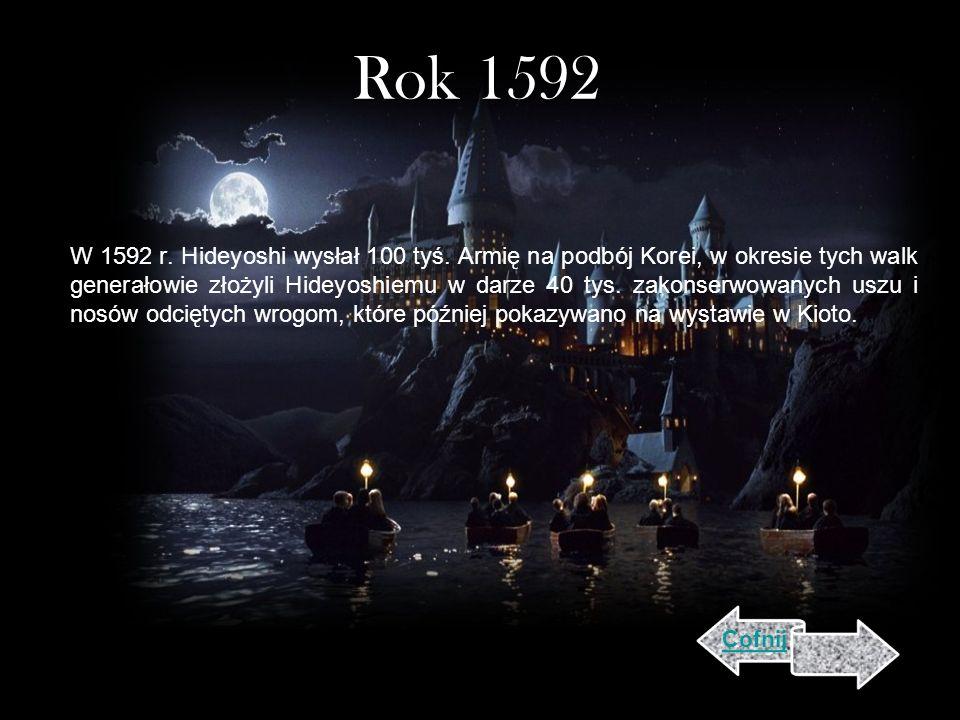 Rok 1592 W 1592 r.Hideyoshi wysłał 100 tyś.