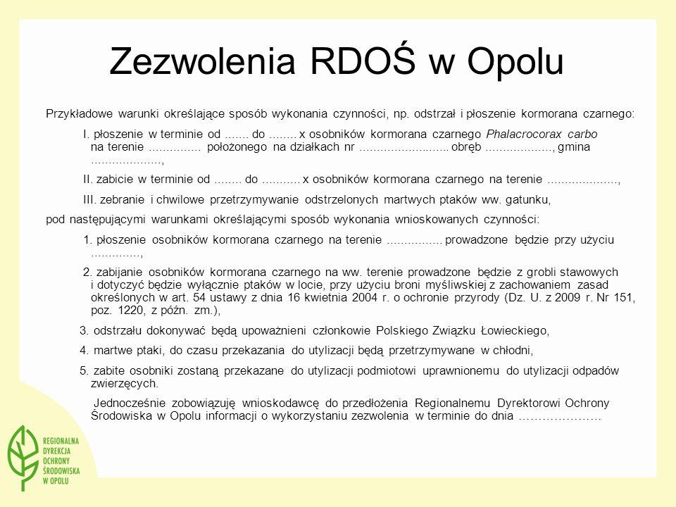 Zezwolenia RDOŚ w Opolu Przykładowe warunki określające sposób wykonania czynności, np. odstrzał i płoszenie kormorana czarnego: I. płoszenie w termin
