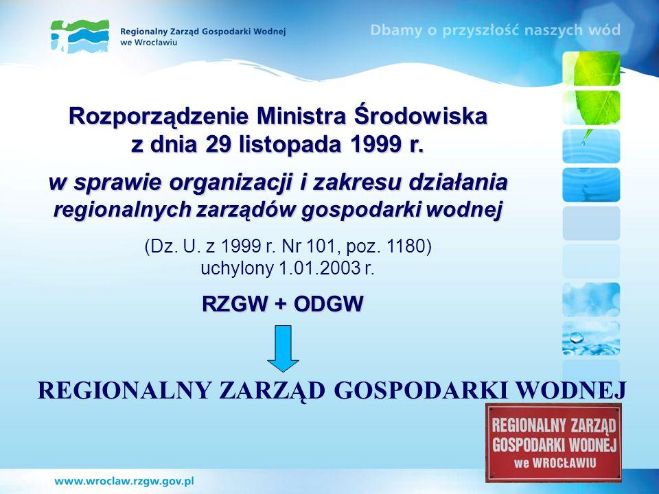 Rozporządzenie Ministra Środowiska z dnia 29 listopada 1999 r. w sprawie organizacji i zakresu działania regionalnych zarządów gospodarki wodnej REGIO