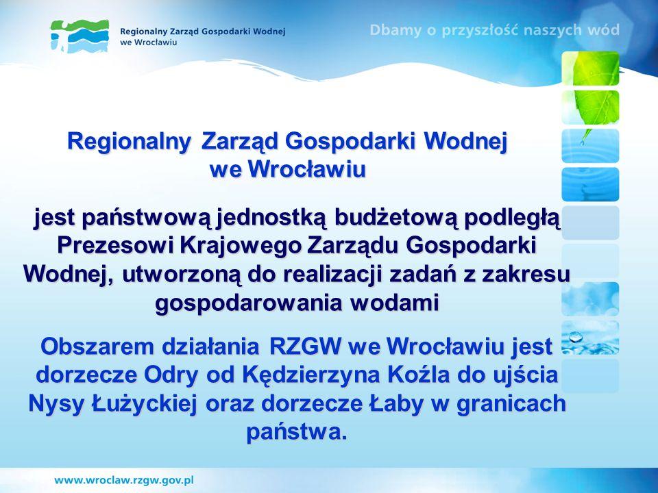 Regionalny Zarząd Gospodarki Wodnej we Wrocławiu jest państwową jednostką budżetową podległą Prezesowi Krajowego Zarządu Gospodarki Wodnej, utworzoną