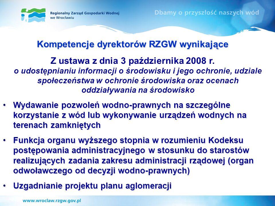 Kompetencje dyrektorów RZGW wynikające Z ustawa z dnia 3 października 2008 r. o udostępnianiu informacji o środowisku i jego ochronie, udziale społecz