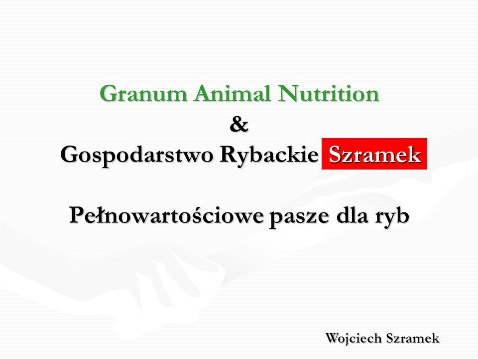 Granum Animal Nutrition & Gospodarstwo Rybackie Szramek Pełnowartościowe pasze dla ryb Wojciech Szramek Szramek